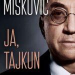 Miroslav Mišković: Ja, tajkun