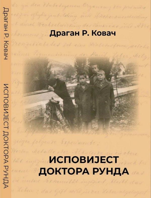 Knjiga Ispovijest doktora Runda - autor Dragan R. Kovac-min